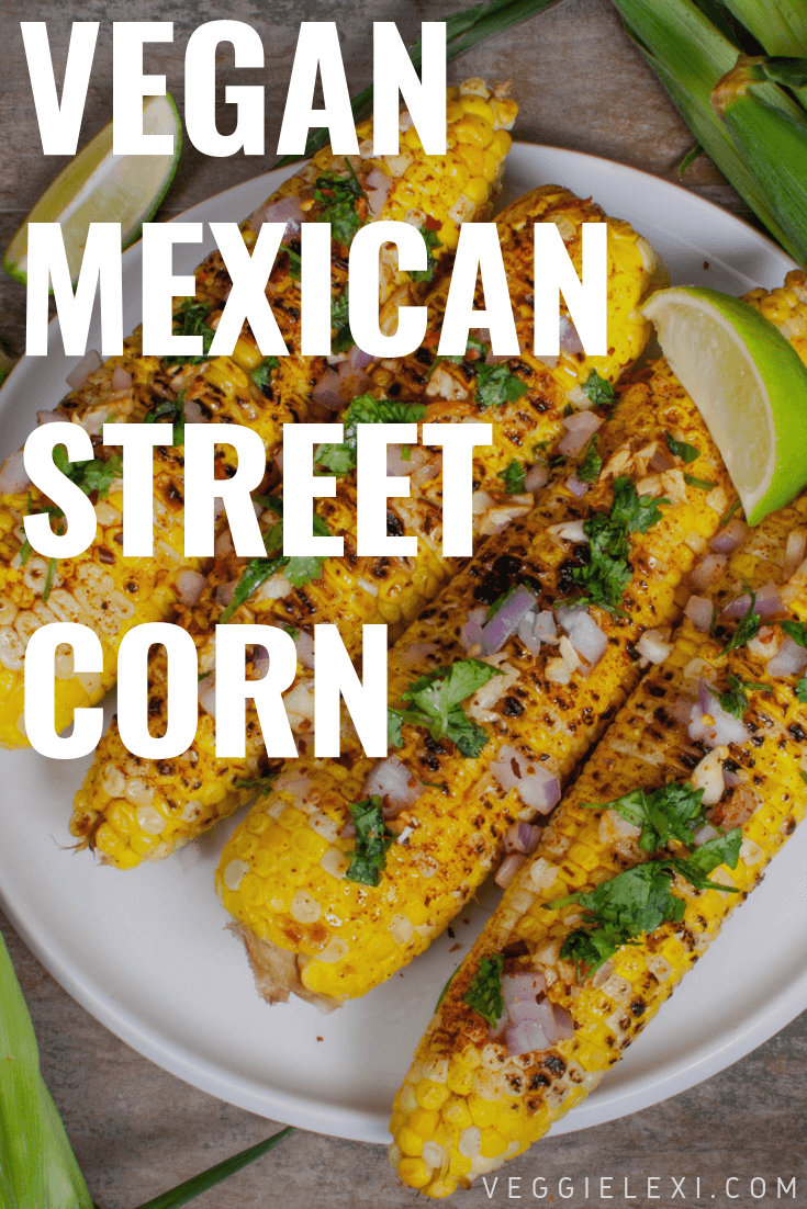 Vegan Mexican Street Corn with Cilantro, Lime, Salted Shallot, Garlic, and Paprika